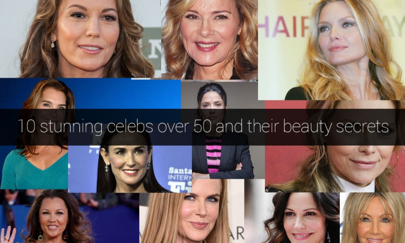 10 stunning celebs over 50 and their beauty secrets
