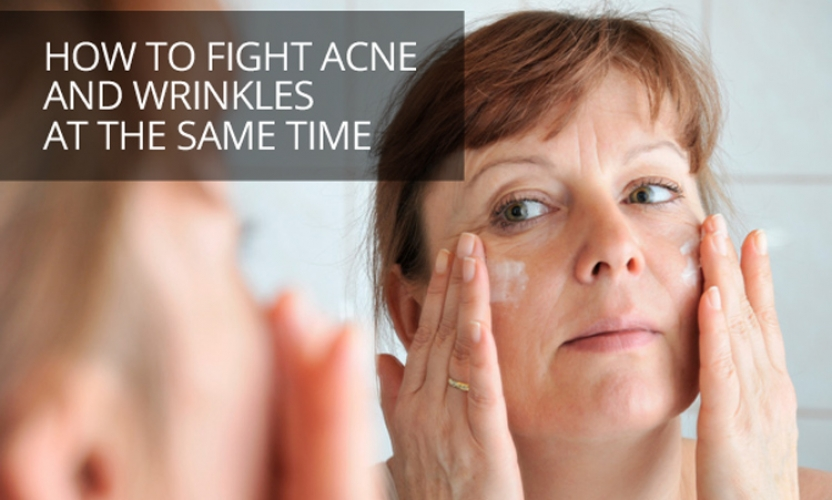How to Fight Acne and Wrinkles at the same Time